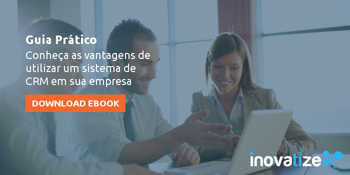 Ebook Guia Prático Conheça as vantagens de utilizar um sistema CRM em sua empresa