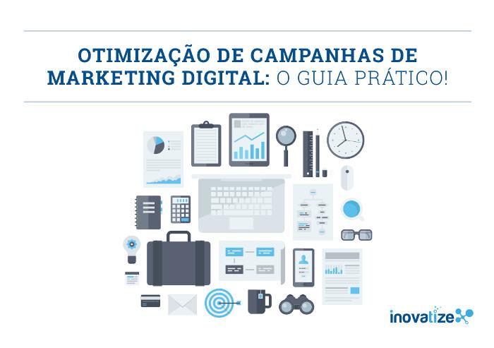 Otimização de campanhas de marketing digital: o guia prático!